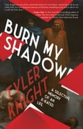Burn My Shadow 52b80416-651e-4954-997f-f7bc94f4f054