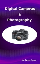 Digital Cameras and Photography by Owen Jones