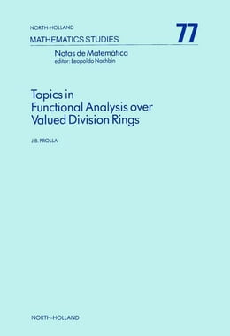 Book Topics in Functional Analysis over Valued Division Rings by Prolla, J.B.
