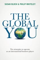 The Global You: Ten strategies to operate as an international business player by Susan Bloch