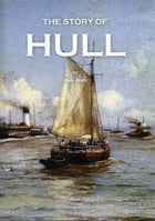 The Story of Hull by Alan Avery