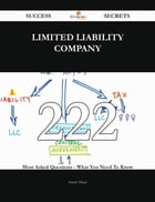 Limited liability company 222 Success Secrets - 222 Most Asked Questions On Limited liability company - What You Need To Know