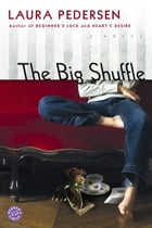 The Big Shuffle: A Novel by Laura Pedersen