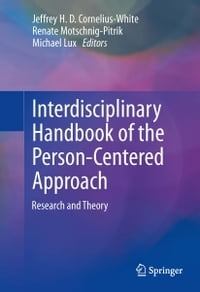 Interdisciplinary Handbook of the Person-Centered Approach: Research and Theory