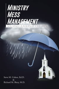Ministry Mess Management: Solving Leadership Failures
