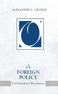 On Foreign Policy: Unfinished Business