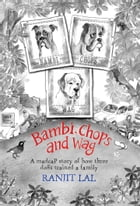 Bambi, Chops and Wag