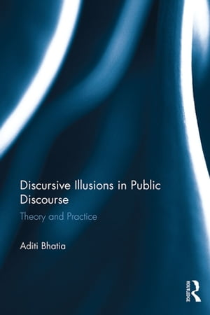 Discursive Illusions in Public Discourse