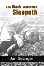 The Black Watchman Sleepeth by Jan Granger
