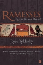 Ramesses: Egypt's Greatest Pharaoh by Joyce Tyldesley