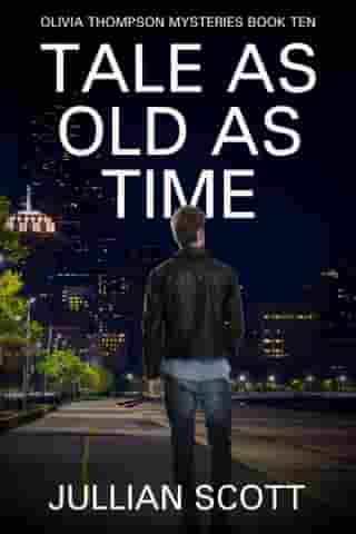 Tale as Old as Time: Olivia Thompson Mysteries, #10 by Jullian Scott