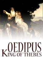 Oedipus King Of Thebes by Sophocles