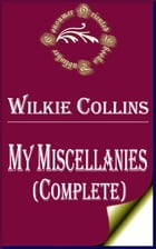 My Miscellanies (Complete) by Wilkie Collins