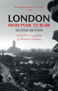 London From Punk to Blair: Revised Second Edition