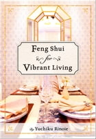 Feng Shui for Vibrant Living by Yuchiku Rinoie