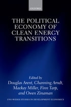 The Political Economy of Clean Energy Transitions by Douglas Arent