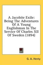 A Jacobite Exile by G. A. Henty