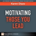 Motivating Those You Lead by Karen Otazo