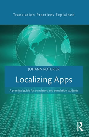 Localizing Apps A practical guide for translators and translation students