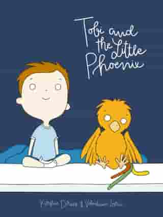 Tobi and the Little Phoenix: An Encouraging Story for Little Patients