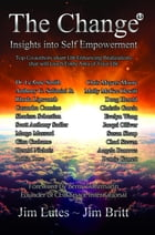 The Change 13: Insights Into Self-empowerment by Jim Britt