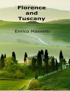 Florence and Tuscany by Enrico Massetti