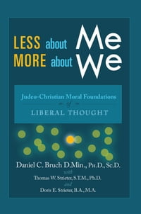 Less About Me; More About We: Judeo-Christian Moral Foundations of Liberal Thought