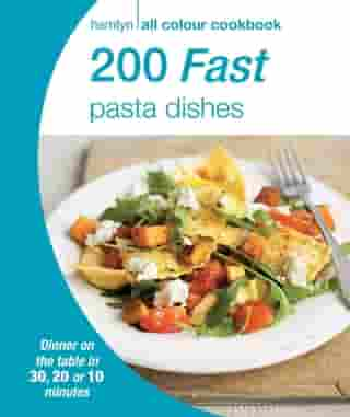Hamlyn All Colour Cookery: 200 Fast Pasta Dishes: Hamlyn All Colour Cookbook by Hamlyn
