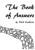 The Book of Answers: A book of answer poems by Herb Kauderer