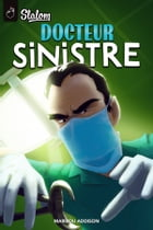 Docteur Sinistre by Marilou Addison