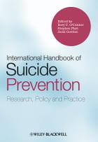 International Handbook of Suicide Prevention: Research, Policy and Practice