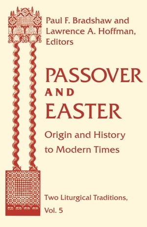 Passover and Easter: Origin and History to Modern Times