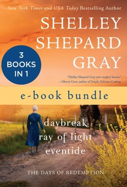 Book The Days of Redemption: Daybreak, Ray of Light, and Eventide by Shelley Shepard Gray