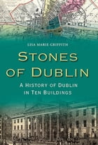 Stones of Dublin by Lisa Marie Griffith