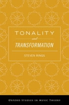 Tonality and Transformation by Steven Rings
