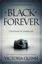 Black Forever: Obsidian, #4 by Victoria Quinn