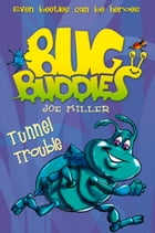 Tunnel Trouble (Bug Buddies, Book 4) by Joe Miller