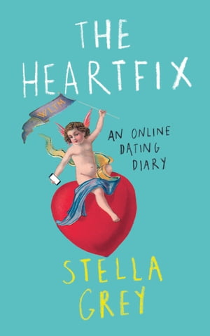 The Heartfix: An Online Dating Diary