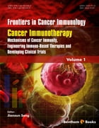 Cancer Immunotherapy: Mechanisms of Cancer Immunity, Engineering Immune-Based Therapies and Developing Clinical Trials by Jianxun Song