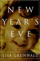 New Year's Eve by Lisa Grunwald