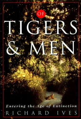 Book Of Tigers and Men by Richard Ives