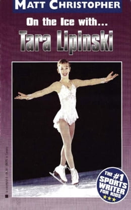 Book On the Ice with...Tara Lapinski by Matt Christopher
