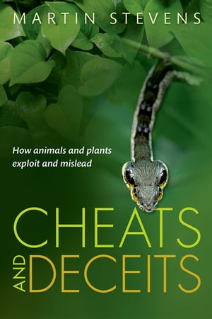 Cheats and Deceits How Animals and Plants Exploit and Mislead