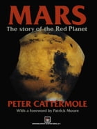 Mars: The story of the Red Planet by P. Cattermole