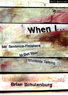 Book When I …: 500 Sentence-Finishers to Get Your Students Talking by Brian Schulenburg