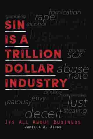 Sin Is a Trillion Dollar Industry: Its All About Business