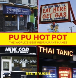 Book Pu Pu Hot Pot: The World's Best Restaurant Names by Ben Brusey