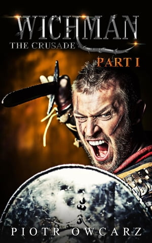 Wichman: The Crusade: The Wichman Trilogy, #1