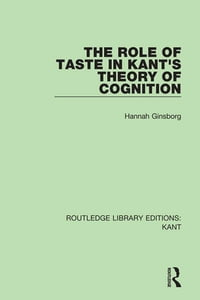 The Role of Taste in Kant's Theory of Cognition