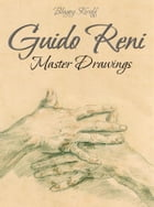 Guido Reni: Master Drawings by Blagoy Kiroff